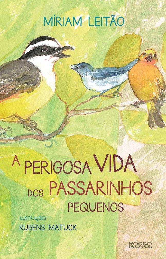 a-perigosa-vida-dos-passarinhos-pequenos-capa-miriam-leitao